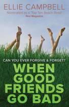 When Good Friends Go Bad