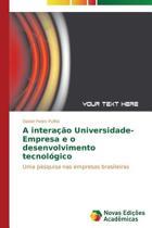 A Interacao Universidade-Empresa E O Desenvolvimento Tecnologico
