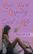 Love, Lust, & Loyalty in a Girl's Life