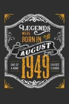 Legends Were Born in August 1949 One Of A Kind Limited Edition: Weekly 100 page 6 x9 Dated Calendar Planner and Notebook For 2019-2020 Academic Year