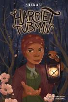 Sheroes: Harriet Tubman