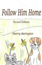 Follow Him Home: Second Edition