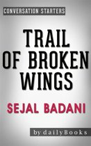 Trail of Broken Wings: by Sejal Badani   Conversation Starters