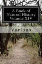 A Book of Natural History Volume XIV