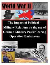 The Impact of Political - Military Relations on the Use of German Military Power