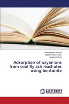 Adsorption of Oxyanions from Coal Fly Ash Leachates Using Bentonite