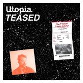 Utopia Teased