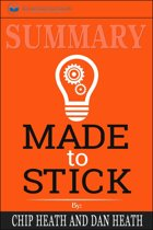 Summary of Made to Stick: Why Some Ideas Survive and Others Die by Chip Heath