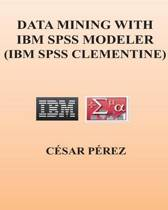 Data Mining with IBM SPSS Modeler (IBM SPSS Clementine)