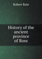 History of the Ancient Province of Ross