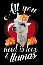 All You Need Is Love & Llamas: Funny Llamas Journal - Animal Themed Notebook - Notepad - Diary - Novelty Gift For Llama Lovers (Blank Lined, 6'' x 9'')