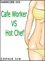 Hardcore XXX: Cafe Worker VS Hot Chef (X-Rated One Shot)