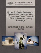 Robert E. Davis, Petitioner, V. General Motors Corporation. U.S. Supreme Court Transcript of Record with Supporting Pleadings