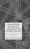 Cross-border Oil and Gas Pipelines and the Role of the Transit Country