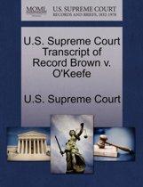 U.S. Supreme Court Transcript of Record Brown V. O'Keefe