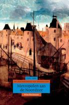 Algemene geschiedenis van Nederland 3 - Metropolen aan de Noordzee