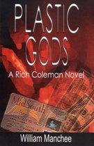 Plastic Gods, A Rich Coleman Novel Vol 2
