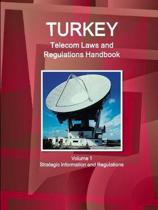 Turkey Telecom Laws and Regulations Handbook Volume 1 Strategic Information and Regulations