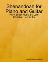 Shenandoah for Piano and Guitar - Pure Sheet Music By Lars Christian Lundholm