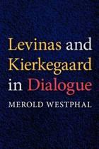 Levinas and Kierkegaard in Dialogue