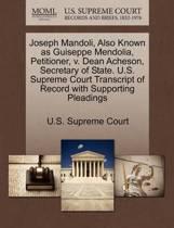 Joseph Mandoli, Also Known as Guiseppe Mendolia, Petitioner, V. Dean Acheson, Secretary of State. U.S. Supreme Court Transcript of Record with Supporting Pleadings