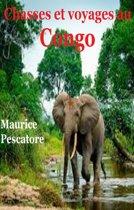 Chasses et voyages au Congo