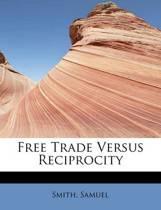 Free Trade Versus Reciprocity