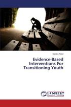 Evidence-Based Interventions for Transitioning Youth