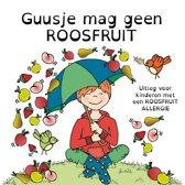 Guusje mag geen roosfruit