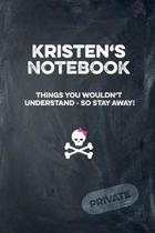 Kristen's Notebook Things You Wouldn't Understand So Stay Away! Private