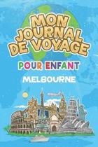 Mon Journal de Voyage Melbourne Pour Enfants: 6x9 Journaux de voyage pour enfant I Calepin � compl�ter et � dessiner I Cadeau parfait pour le voyage d