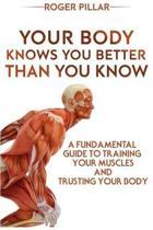 Your Body Knows You Better Than You Know