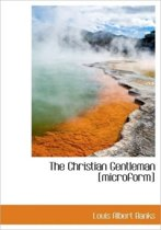 The Christian Gentleman [Microform]