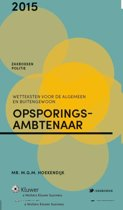 Zakboek wetteksten voor de algemeen en buitengewoon opsporingsambtenaar 2015