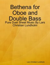 Bethena for Oboe and Double Bass - Pure Duet Sheet Music By Lars Christian Lundholm