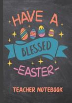 Have a Blessed Easter Teacher Notebook