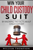 Win Your Child Custody Suit By Knowing The Facts About Child Custody