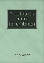 The Fourth Book for Children