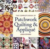 The Complete Book of Patchwork Quilting & Applique