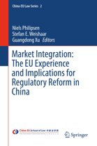 Market Integration: The EU Experience and Implications for Regulatory Reform in China