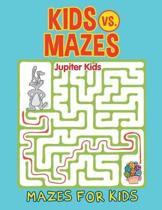 Kids vs. Mazes