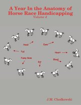 A Year In the Anatomy of Horse Race Handicapping: Volume 4