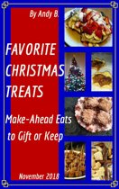 FAVORITE CHRISTMAS TREATS Make-Ahead Eats to Gift or Keep