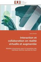 Interaction Et Collaboration En R�alit� Virtuelle Et Augment�e