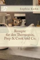 Rezepte F r Den Thermomix, Prep & Cook Und Co.