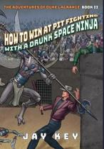 How to Win at Pit Fighting with a Drunk Space Ninja