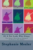 Adventures and Confessions of a Fat Lady Who Sings