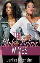 The Make-Believe Wives