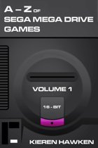 The A-Z of Sega Mega Drive Games: Volume 1