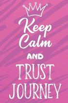Keep Calm And Trust Journey: Funny Loving Friendship Appreciation Journal and Notebook for Friends Family Coworkers. Lined Paper Note Book.
